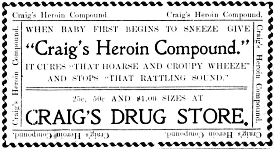 Craig's Heroin Compound Advertisement that appeared on page 1 of the May 1, 1906 issue of the Stanford Interior Journal.