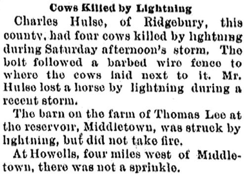 Charles Hulse had four cows killed by lightning in July 1899.
