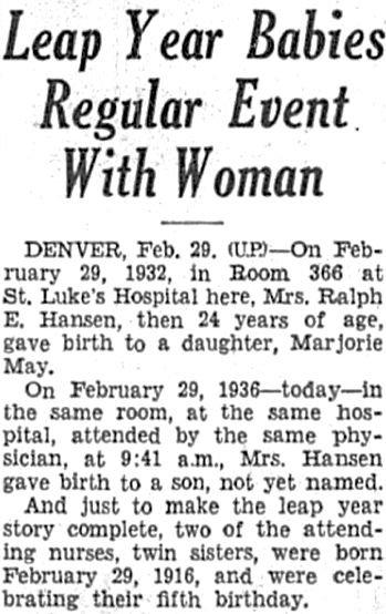 Two of Mrs. Ralph E. Hansen's children were born on February 29th.
