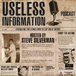 The Useless Information Podcast with Steve Silverman