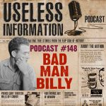 Bad Man Billy Cook - Useless Information Podcast