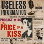 The Price of a Kiss - Useless Information Podcast