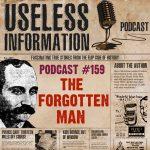 The Forgotten Man - Podcast #159