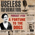 Isabel McHie - A Fortune to the Dogs - Useless Information Podcast